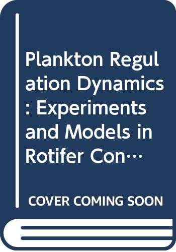 9780387559551: Plankton Regulation Dynamics: Experiments and Models in Rotifer Continuous Cultures (Ecological Studies)