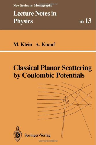 9780387559872: Classical Planar Scattering by Coulombic Potentials (LECTURE NOTES IN PHYSICS NEW SERIES M)