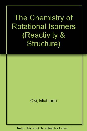 9780387561936: The Chemistry of Rotational Isomers (Reactivity & Structure)