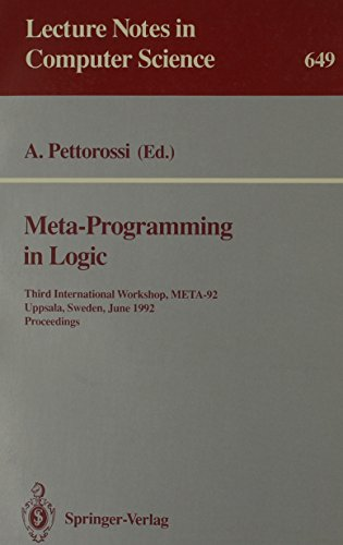 9780387562827: Meta-Programming in Logic: Third International Workshop, Meta-92 Uppsala, Sweden, June 10-12, 1992 : Proceedings (Lecture Notes in Computer Science)
