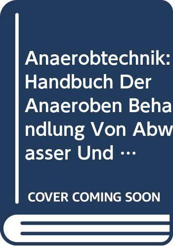 9780387564104: Anaerobtechnik: Handbuch Der Anaeroben Behandlung Von Abwasser Und Schlamm