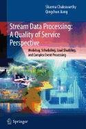 9780387565422: Stream Data Processing: A Quality of Service Perspective