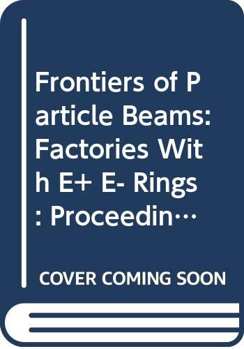 Frontiers of Particle Beams: Factories With E+: Joint Us-Cern School