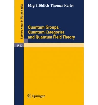 9780387566238: Quantum Groups, Quantum Categories and Quantum Field Theory (Lecture Notes in Mathematics)