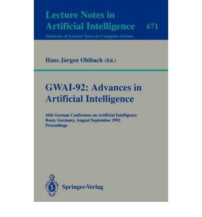 Gwai-92: Advances in Artificial Intelligence : 16th German Conference on Artificial Intelligence, ...