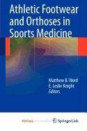 9780387567662: Athletic Footwear and Orthoses in Sports Medicine