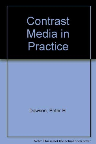 Contrast Media in Practice: Peter H. Dawson,