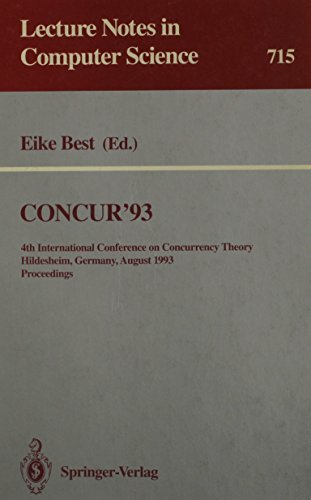 9780387572086: Concur'93: 4th International Conference on Concurrency Theory Hildesheim, Germany, August 23-26, 1993 Proceedings (Lecture Notes in Computer Science)