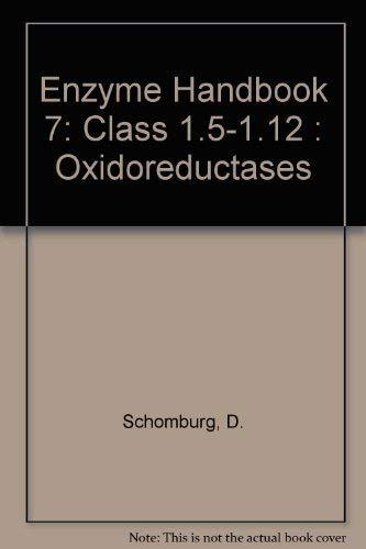 9780387572468: Enzyme Handbook 7: Class 1.5-1.12 : Oxidoreductases