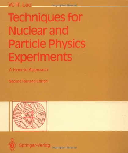 Techniques for Nuclear and Particle Physics Experiments: Leo, William R.