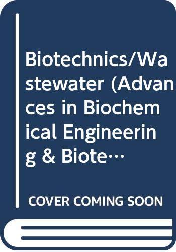 9780387573199: 51: Biotechnics/Wastewater (Advances in Biochemical Engineering & Biotechnology)