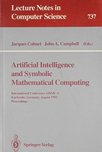 Artificial Intelligence and Symbolic Mathematical Computing: International Conference AISMC-1 ...