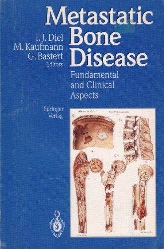 Metastatic Bone Disease: Fundamental and Clinical Aspects [Paperback]: I. J. Diel; M. Kaufman