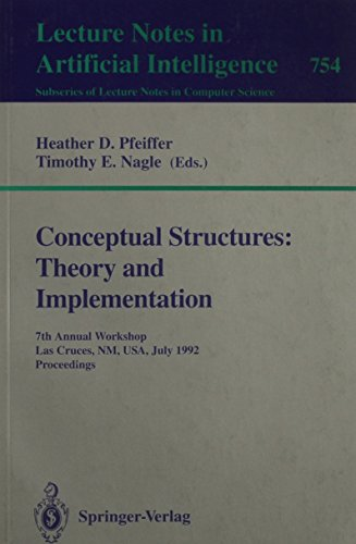 Conceptual Structures: Theory and Implementation 7th Annual Workshop, Las Cruces, NM, USA, July 8-...
