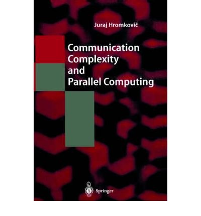 9780387574592: Communication Complexity and Parallel Computing: The Application of Communication Complexity in Parallel Computing (Texts in Theoretical Computer Science - An Eatcs Series)