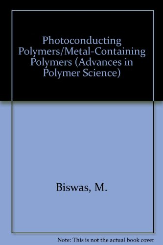 9780387574769: Photoconducting Polymers/Metal-Containing Polymers (Advances in Polymer Science)