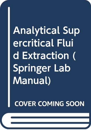 9780387574950: Analytical Supercritical Fluid Extraction (Springer Lab Manual)