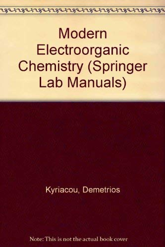 Modern Electroorganic Chemistry (Springer Lab Manual): Kyriacou, Demetrios