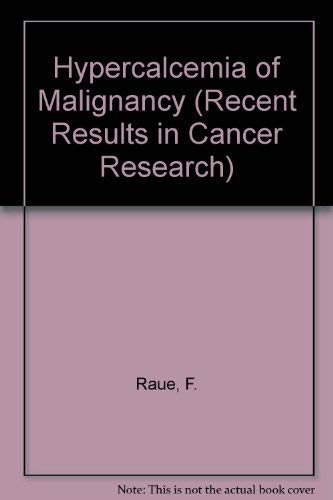 9780387576312: Hypercalcemia of Malignancy (Recent Results in Cancer Research)
