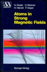 9780387576992: Atoms in Strong Magnetic Fields: Quantum Mechanical Treatment and Applications in Astrophysics and Quantum Chaos (Astronomy and Astrophysics Library)