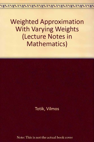 9780387577050: Weighted Approximation With Varying Weights (Lecture Notes in Mathematics)