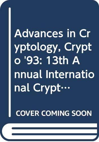 9780387577661: Advances in Cryptology, Crypto '93: 13th Annual International Cryptology Conference, Santa Barbara, California, Usa, August 22-26, 1993 : Proceedings