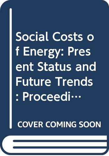 9780387578415: Social Costs of Energy: Present Status and Future Trends : Proceedings of an International Conference, Held at Racine, Wisconsin, September 8-11, 19