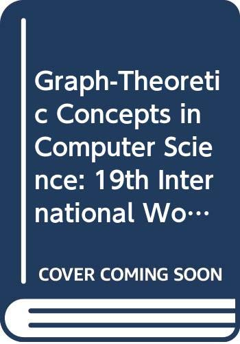 Graph-Theoretic Concepts in Computer Science: 19th International: n/a