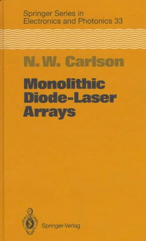 9780387579108: Monolithic Diode-Laser Arrays (SPRINGER SERIES IN ELECTRONICS AND PHOTONICS)