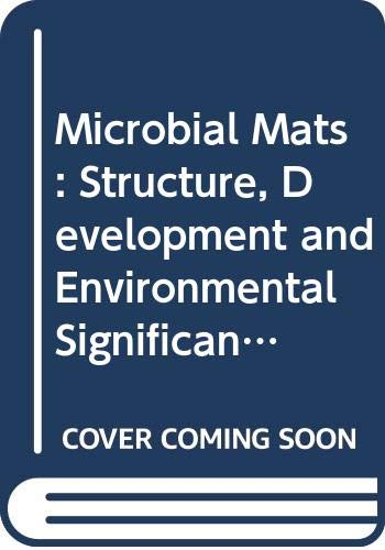 9780387579757: Microbial Mats: Structure, Development and Environmental Significance (NATO Asi Series: Series G: Ecological Sciences)
