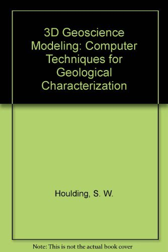 3D Geoscience Modeling: Computer Techniques for Geological: Houlding, S. W.;