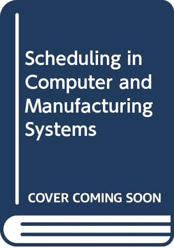 9780387580494: Scheduling in Computer and Manufacturing Systems