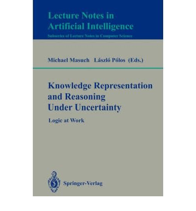 9780387580951: Knowledge Representation and Reasoning Under Uncertainty: Logic at Work