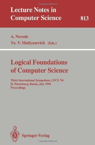 Logical Foundations of Computer Science: Third International Symposium, Lfcs '94 St. Petersburg, Russia, July 11-14, 1994 Proceedings (Lecture Notes in Computer Science) (0387581405) by Nerode, Anil