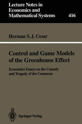 9780387582207: Control and Game Models of the Greenhouse Effect: Economics Essays on the Comedy and Tragedy of the Commons (Lecture Notes in Economics and Mathemat)