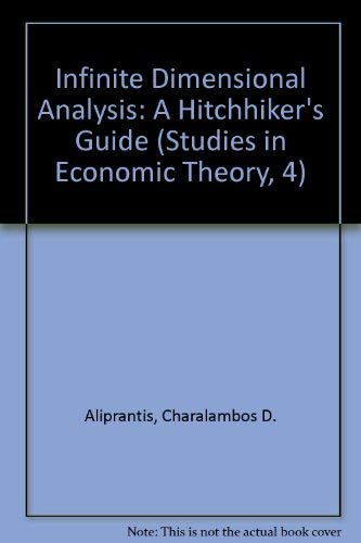9780387583082: Infinite Dimensional Analysis: A Hitchhiker's Guide (Studies in Economic Theory, 4)