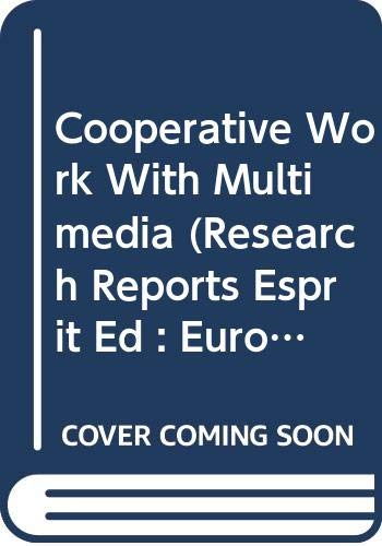 9780387583150: Cooperative Work with Multimedia (Research Reports Esprit Ed : European Commission. Project 6310. Mmtca. Vol 1)