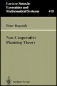 Non-Cooperative Planning Theory (Lecture Notes in Economics: Bogetoft, Peter