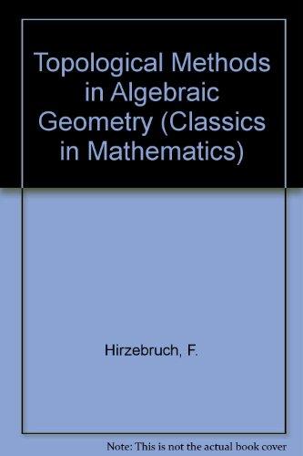 9780387586632: Topological Methods in Algebraic Geometry (Classics in Mathematics)