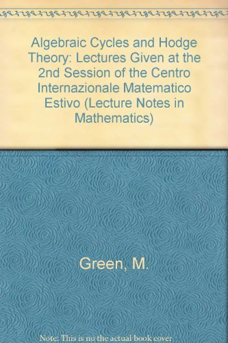 9780387586922: Algebraic Cycles and Hodge Theory: Lectures Given at the 2nd Session of the Centro Internazionale Matematico Estivo (Lecture Notes in Mathematics)