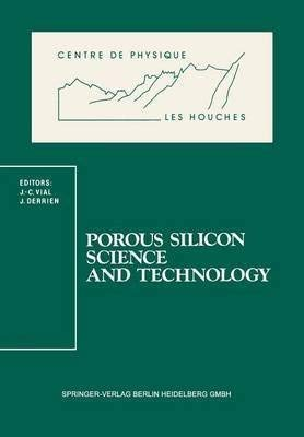 9780387589367: Porous Silicon Science and Technology: Winter School Les Houches, 8 to 12 February 1994