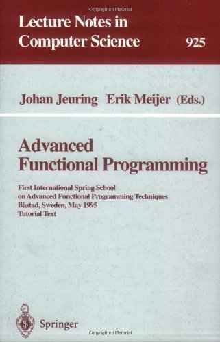 9780387594514: Advanced Functional Programming: First International Spring School on Advanced Functional Programming Techniques, Bastad, Sweden, May 24-30, 1995 (Lecture Notes in Computer Science)