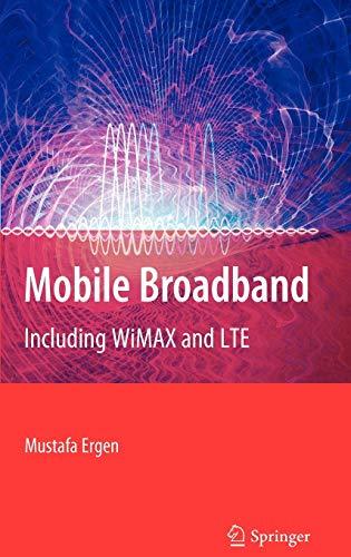 Mobile Broadband - Including WiMAX and LTE: Mustafa Ergen