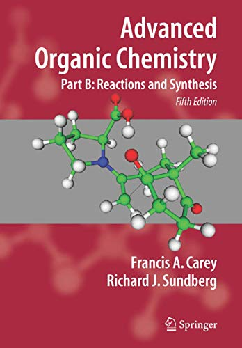 9780387683508: Advanced Organic Chemistry: Part B: Reaction and Synthesis: Reaction and Synthesis Pt. B (Advanced Organic Chemistry / Part B: Reactions and Synthesis)