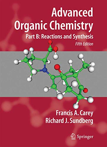 9780387683546: Advanced Organic Chemistry: Part B: Reaction and Synthesis: Reaction and Synthesis Pt. B (Advanced Organic Chemistry / Part B: Reactions and Synthesis)