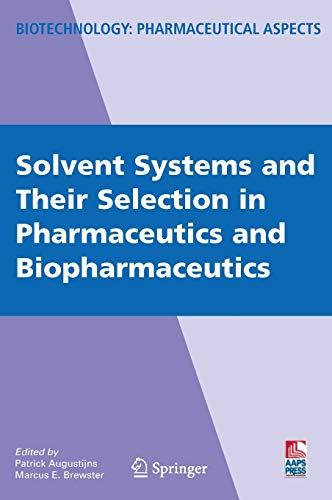 9780387691497: Solvent Systems and Their Selection in Pharmaceutics and Biopharmaceutics (Biotechnology: Pharmaceutical Aspects)