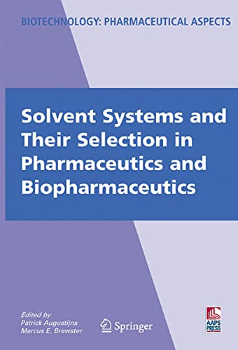 9780387691541: Solvent Systems and Their Selection in Pharmaceutics and Biopharmaceutics (Biotechnology)