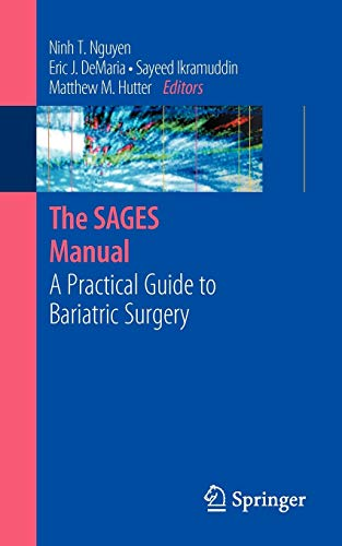 9780387691701: The SAGES Manual: A Practical Guide to Bariatric Surgery (Sages Manuals)
