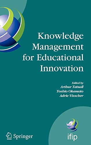 9780387693101: Knowledge Management for Educational Innovation: IFIP WG 3.7 7th Conference on Information Technology in Educational Management (ITEM), Hamamatsu, ... in Information and Communication Technology)