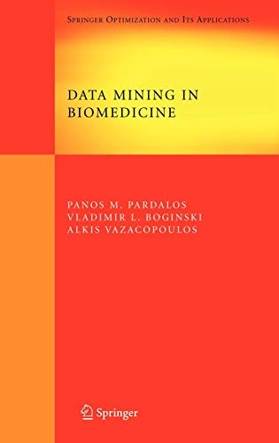9780387693187: Data Mining in Biomedicine (Springer Optimization and Its Applications)
